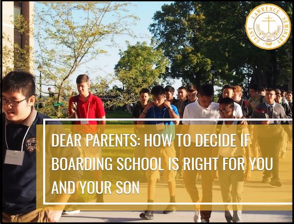 Dear Parents: How Boarding School Can Be Right For You and Your Son